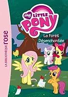 My Little Pony 05 - La Forêt Désenchantée