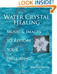 Water Crystal Healing: Music and Imag...