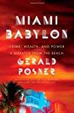 img - for Miami Babylon: Crime, Wealth, and Power - A Dispatch from the Beach by Gerald Posner (13-Oct-2009) Hardcover book / textbook / text book