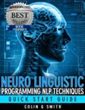 img - for Neuro Linguistic Programming NLP Techniques - Quick Start Guide book / textbook / text book