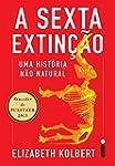 A Sexta Extinção. Uma Historia não Na...