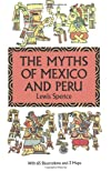 The Myths of Mexico and Peru (Dover Books on Anthropology, the American Indian)