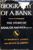 img - for Biography of a Bank: The Story of Bank of America N.T. & S.A. book / textbook / text book