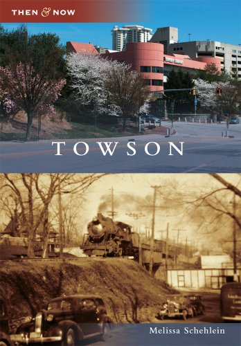 Towson (Then and Now) (Then & Now)