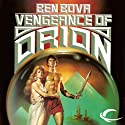Vengeance of Orion: Orion Series, Book 2 (       UNABRIDGED) by Ben Bova Narrated by Stefan Rudnicki