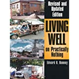 Living Well on Practically Nothing: Revised and Updated Edition ~ Ed Romney