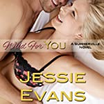 Wild for You: Always a Bridesmaid, Book 3 (       UNABRIDGED) by Jessie Evans Narrated by Piper Goodeve