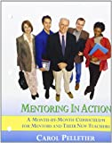 img - for Mentoring in Action: A Month-by-Month Curriculum for Mentors and Their New Teachers book / textbook / text book
