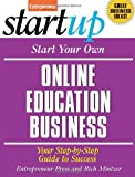 Start Your Own Online Education Business (StartUp Series) 