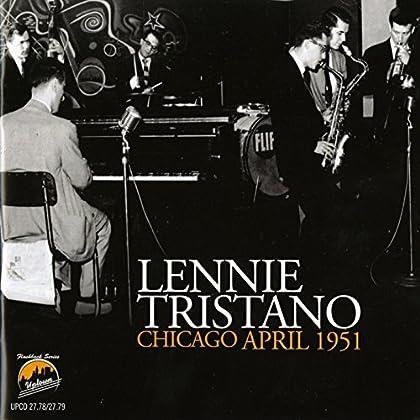 Lennie Tristano - Chicago April 1951