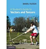 img - for [ [ [ A Student's Guide to Vectors and Tensors[ A STUDENT'S GUIDE TO VECTORS AND TENSORS ] By Fleisch, Daniel A. ( Author )Sep-22-2011 Hardcover book / textbook / text book