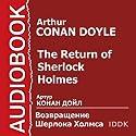 The Return of Sherlock Holmes [Russian Edition] (       UNABRIDGED) by Arthur Conan Doyle Narrated by Arcady Bukhmin