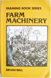 Farm Machinery (Farming book series) (0852360983) by Bell, Brian