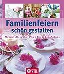 Familienfeiern sch�n gestalten: Origi...