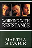 img - for Working with Resistance: 1st (First) Edition book / textbook / text book