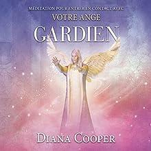 Médiations pour entrer en contact avec votre ange gardien | Livre audio Auteur(s) : Diana Cooper Narrateur(s) : Catherine De Sève