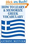 How to Learn And Memorize Greek Vocab...