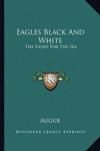 Eagles Black And White: The Fight For The Sea PDF