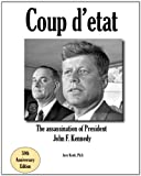 Coup d etat: The assassination of President John F. Kennedy