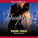 Deception (       UNABRIDGED) by Naomi Chase Narrated by Diana Luke