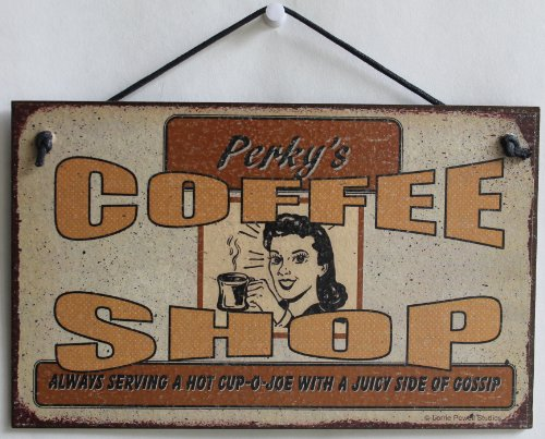 """5X8 Vintage Style Sign Saying, """"Perky'S Coffee Shop Always Serving A Hot Cup-O-Joe With A Juicy Side Of Gossip."""" Decorative Fun Universal Household Signs From Egbert'S Treasures"""