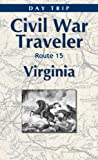 img - for Virginia Civil War Day Trip U.S. Route 15 (Civil War Traveler Day Trips) book / textbook / text book