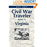 Virginia Civil War Day Trip U.S. Route 15 (Civil War Traveler Day Trips)