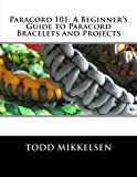 Paracord 101: A Beginners Guide to Paracord Bracelets and Projects