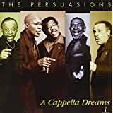A Capella Dreams ~ The Persuasions