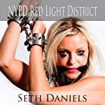 NYPD Red Light District: An Erotic Threesome Adventure | Seth Daniels
