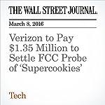 Verizon to Pay $1.35 Million to Settle FCC Probe of 'Supercookies' | Ryan Knutson
