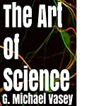The Art of Science | G. Michael Vasey
