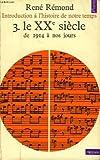 """Afficher """"Introduction à l'histoire de notre temps 3 : Le XXe siècle, de 1914 à nos jours"""""""