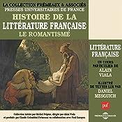 Le Romantisme (Histoire de la littérature française 5) | Alain Viala