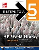 5 Steps to a 5 AP World History, 2012-2013 Edition (5 Steps to a 5 on the Advanced Placement Examinations Series)