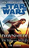 Into the Void: Star Wars (Dawn of the Jedi) (Star Wars: Dawn of the Jedi - Legends)