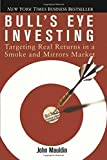 img - for Bull's Eye Investing: Targeting Real Returns in a Smoke and Mirrors Market by Mauldin, John (December 29, 2004) Paperback book / textbook / text book