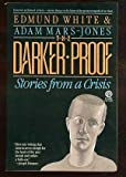 White & Mars-Jones : Darker Proof: Stories from A Crisis (Plume)
