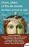 Crises, chaos et fins du monde des Mayas au krach de 2008