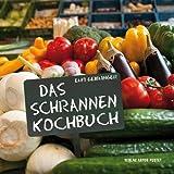 """Das Schrannenkochbuchvon """"Elfi Geiblinger"""""""