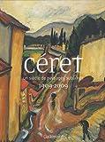 echange, troc Joséphine Matamoros, Collectif - Céret, un siècle de paysages sublimés : 1909-2009