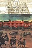img - for The Prince & the Infanta: The Cultural Politics of the Spanish Match by Glyn Redworth (2004-01-01) book / textbook / text book