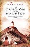 La cancion de los maories (Spanish Edition)