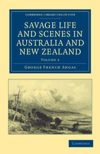 野人生活和在澳大利亚和新西兰的场景: 正在对国家和人民在对映 (剑桥大学图书馆收集-大洋洲史) 艺术家的印象