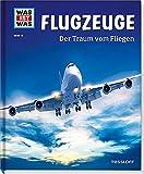 Was ist was Bd. 010: Flugzeuge. Der Traum vom Fliegen