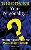 Discover Your Personality!: When Youre Unsure About Your Myers-Briggs® Results