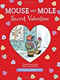 img - for Mouse and Mole, Secret Valentine (A Mouse and Mole Story) book / textbook / text book