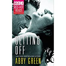 Getting Off (       UNABRIDGED) by Abby Green Narrated by Kathleen McNenny