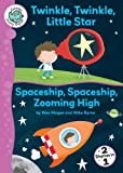 img - for Twinkle, Twinkle, Little Star/Spaceship, Spaceship, Zooming High (Tadpoles: Nursery Rhymes) book / textbook / text book