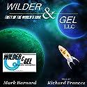 Wilder & Gel, LLC: The Wilder Detective Agency Book 1 Audiobook by Mark Barnard Narrated by Richard Frances